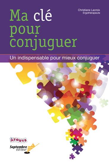 Ma Cle Pour Conjuguer Un Indispensable Pour Mieux Conjuguer Archambault