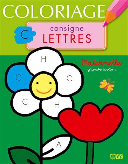 Coloriage Consignes Lettres La Fleur Maternelle Grande Section Archambault